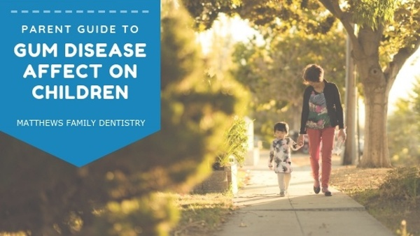 What is gum disease and how can it affect your child?